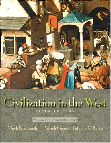 Civilization in the West, Vol. B: Chapters 11-22, Fifth Edition