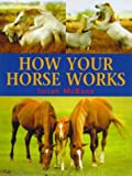 How Your Horse Works, Susan McBane, 0715308610