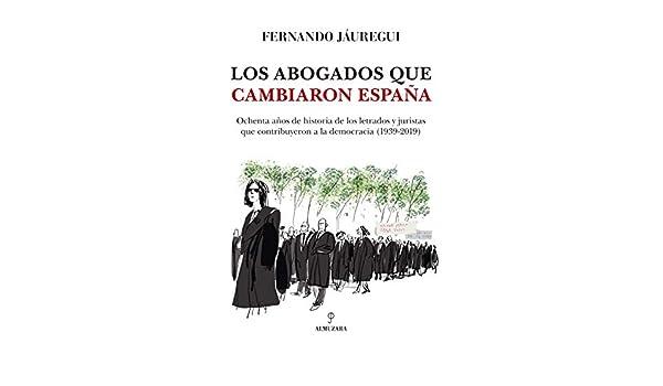 Los abogados que cambiaron España Pensamiento político: Amazon.es ...