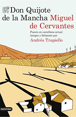 Don Quijote de la Mancha: Puesto en castellano actual íntegra y fielmente por Andrés Trapiello (Volumen independiente nº 1) (Spanish Edition)