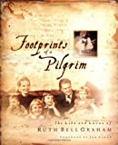 Footprints Of A Pilgrim: The Life And Loves Of Ruth Be...