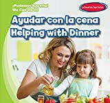 Ayudar Con La Cena / Helping With Dinner (Podemos Hacerlo! / We Can Do It!) (English and Spanish Edition)