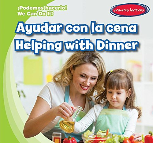 Ayudar Con La Cena / Helping With Dinner (Podemos Hacerlo! / We Can Do It!) (English and Spanish Edition) by Gareth Stevens Pub