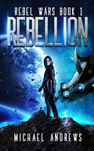 Rebellion (Rebel Wars Book 1)