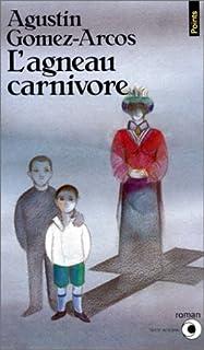 L'agneau carnivore, Gomez-Arcos, Agustin
