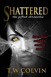 Shattered (The Gifted Chronicles)