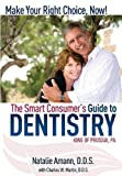 The Smart Consumer's Guide to Dentistry, Natalie Ammann and Charles Martin, 1599321815