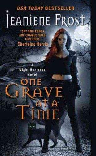 One Grave at a Time (A Night Huntress Novel) (A Paranormal Romance) pdf