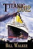 Titanic 2012, Bill Walker, 1881475492