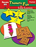 Thematic Fun for Little Learners, The Mailbox Books Staff, 1562349821