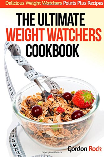 The Ultimate Weight Watchers Cookbook Delicious Weight