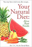 Your Natural Diet: Alive Raw Foods