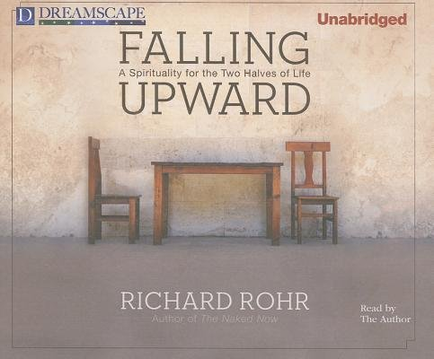 Falling Upward( A Spirituality for the Two Halves of Life)[FALLING UPWARD 5D][UNABRIDGED][Compact Disc] (Spirituality And The Two Halves Of Life)