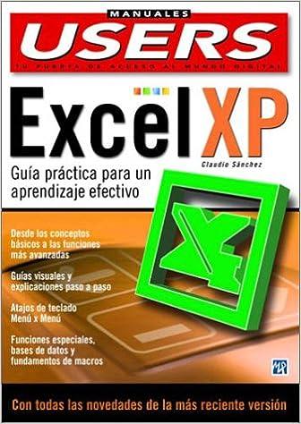 Microsoft Excel XP Guia Practica: Manuales Users, en Espanol / Spanish (Spanish Edition): Claudio Sanchez, MP Ediciones: 9789875261044: Amazon.com: Books