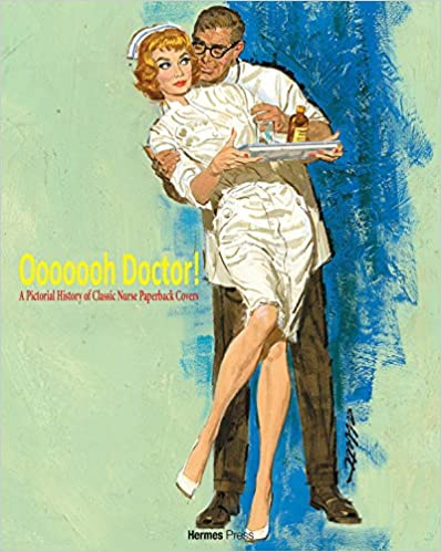 Ooooooh Doctor!: Pictorial History of Classic Nurse Cover