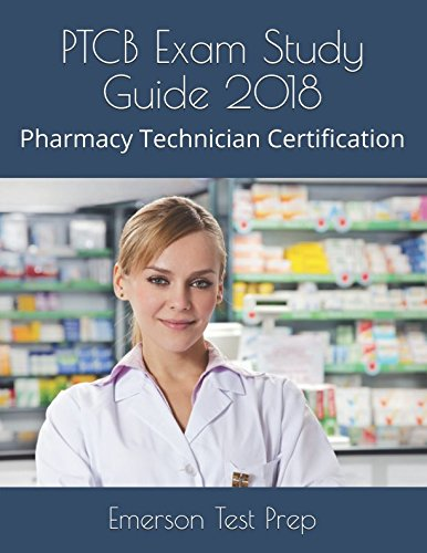 PTCB Exam Study Guide 2018: Pharmacy Technician Certification