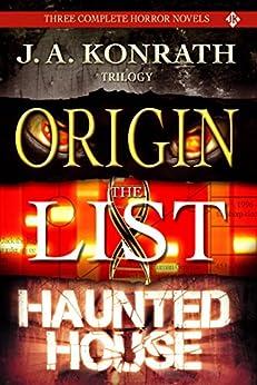 J.A. Konrath Horror Trilogy - Three Scary Thriller Novels (Origin, The List, Haunted House) by [Konrath, J.A., Kilborn, Jack]