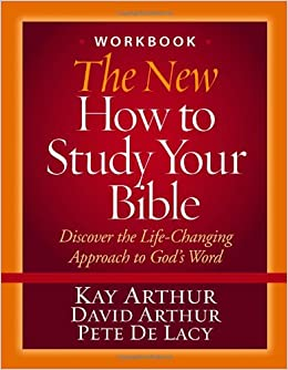 The New How to Study Your Bible Workbook: Discover the Life-Changing