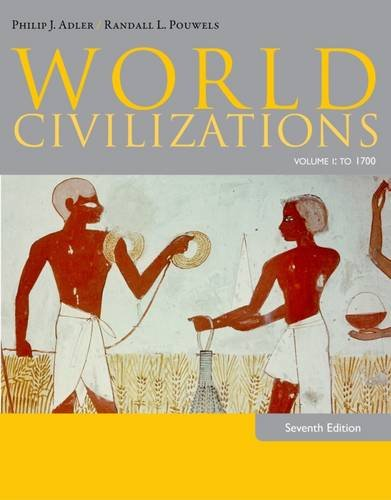 World Civilizations,Vol.I:To 1700