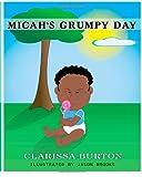Micah's Grumpy Day, Clarissa Burton, 1492895830