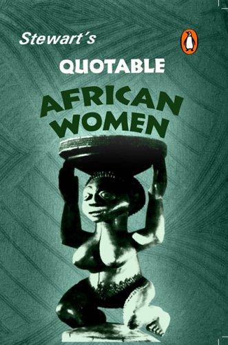 Books : Stewart's Quotable African Women: First Edition