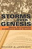 img - for Storms over Genesis: Biblical Battleground in America's Wars of Religion book / textbook / text book