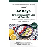 42 Days to The Best Weight Loss of Your Life: 50+ Plant-Based Recipes, Handpicked by Personal Trainers for Weight Loss