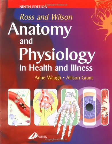 Ross and Wilson  Anatomy and Physiology in Health and Illness