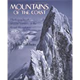Mountains of the Coast: Photographs of Remote Corners of the Coast Mountains