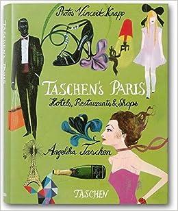 Taschens Paris: Hotels, Restaurants & Shops (German ...