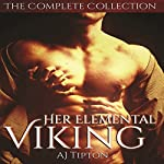 Her Elemental Viking - The Complete Collection: Five Paranormal Romances | AJ Tipton