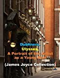 img - for Dubliners, Ulysses, A Portrait of the Artist as a Young Man (Combo): (James Joyce Masterpiece Collection) book / textbook / text book
