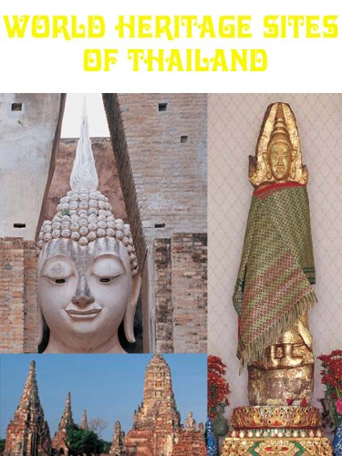 World Heritage Sites Of - Thailand Site