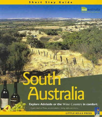 Read Online South Australia: Explore Adelaide or the Wine Country in Comfort (Short Stay Guide) PDF