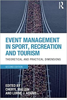 Book Event Management in Sport, Recreation and Tourism: Theoretical and Practical Dimensions
