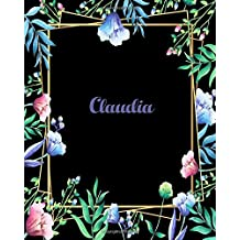 Claudia: 110 Pages 8x10 Inches Flower Frame Design Journal with Lettering Name, Journal Composition Notebook, Claudia