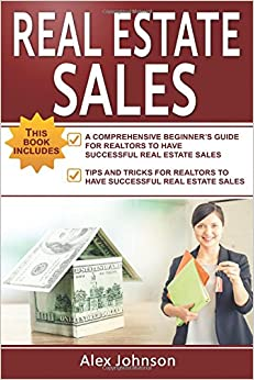 Book Real Estate Sales: 2 Manuscripts in 1- The Beginner's Guide + Tips and Tricks for Realtors to have Successful Real Estate Sales( Generating Leads, Real Estate Sales, Real Estate Agent, Real Estate)