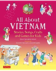 All About Vietnam: Projects and Activities for Kids: Learn About Vietnamese Culture with Stories, Songs, Crafts and Games
