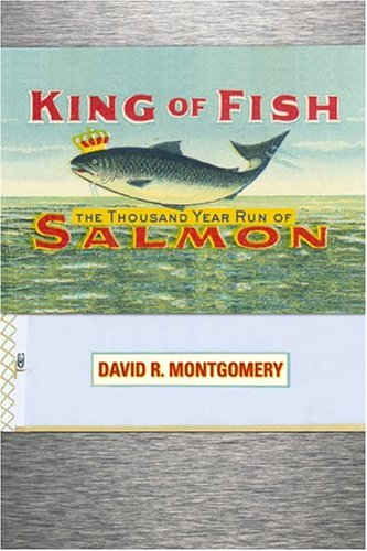 King Of Fish: The Thousand-Year Run of Salmon by Basic Books