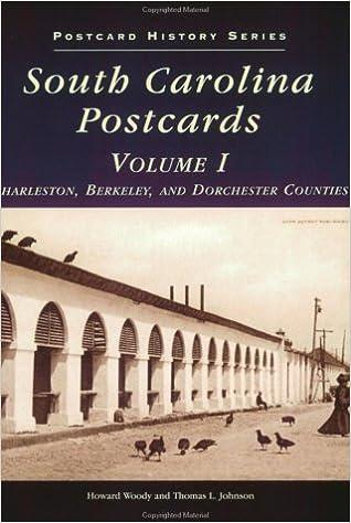 south carolina postcards vol 1 charleston berkeley dorchester counties postcard history