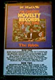Dr. Demento Presents The Greatest Novelty Records of All Time Volume III The 1960s