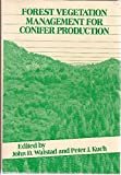 img - for Forest Vegetation Management for Conifer Production book / textbook / text book