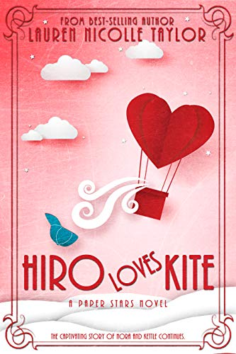 Hiro Loves Kite: Nora and Kettle's story continues. (A Paper Stars Novel Book - Novel Kettle