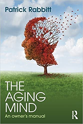Book The Aging Mind: An owner's manual by Patrick Rabbitt (2014-12-08)