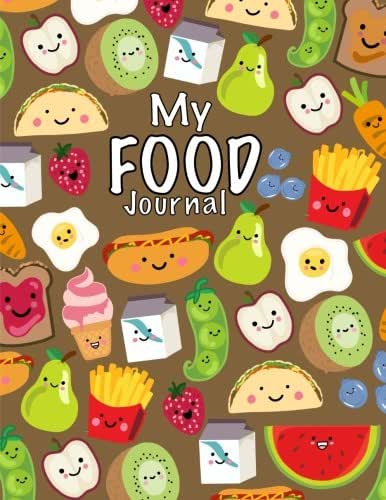 My Food Journal; Kids Food Journal - Daily Nutrition / Food Workbook: Kids Writing Journal For Daily Meals; Food Groups; Healthy Eating Kids Journal For Boys/Girls (Volume 1)