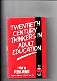 Twentieth Century Thinkers in Adult Education, , 0709914822