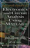 img - for Electronics and Circuit Analysis Using MATLAB, Second Edition by John Okyere Attia (2004-06-11) book / textbook / text book