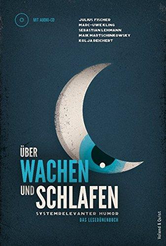 Über Wachen und Schlafen: Systemrelevanter Humor. Das Lesedünenbuch