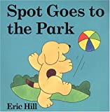 Spot Goes to the Park, Eric Hill, 0399243631