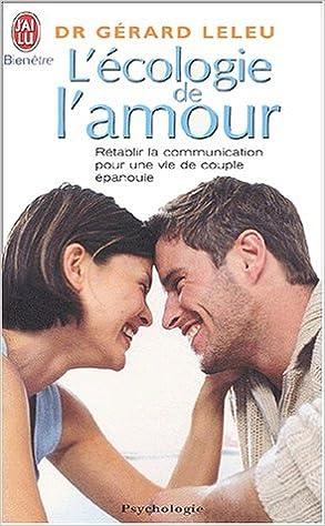 Livres gratuits L'écologie de l'amour : Rétablir la communication pour une vie de couple épanouie pdf, epub ebook